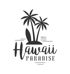 Hawaii paradise since 1965 logo template black vector