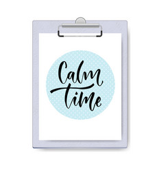 Calm time calligraphy on clipboard mock up vector