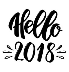 Hello 2018 hand drawn lettering phrase isolated vector