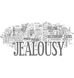 When jealousy creeps in text word cloud concept vector