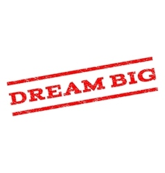 Dream Big Watermark Stamp vector image