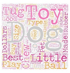 The best toys for your dogs text background vector