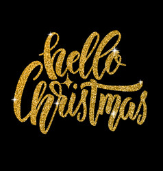 hello christmas hand drawn lettering in golden vector image