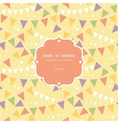 Party Decorations Bunting Frame Seamless Pattern vector image vector image
