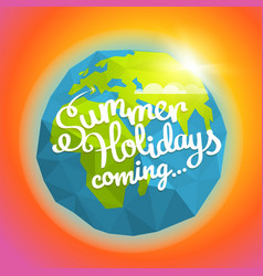 summer travel summer holidays coming concept the vector image