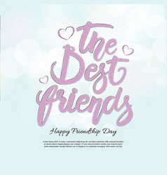 the best friends phrase hand drawn lettering vector image vector image