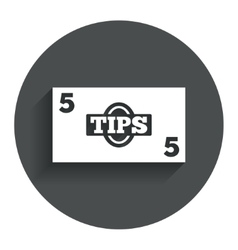 Tips sign icon cash money symbol vector