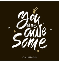 You are awesome brush calligraphy handwritten vector