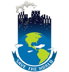 Save the world theme with earth and buildings vector