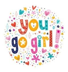 You go girl card vector image vector image