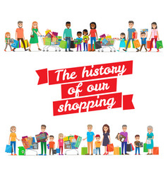 the history of our shopping concept with families vector image vector image