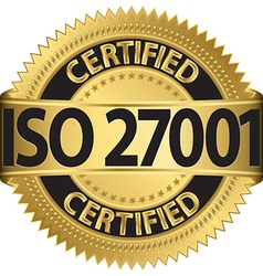 Iso 27001 certified golden label vector