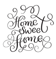 home sweet home words on white background hand vector image