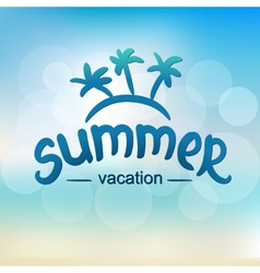 Summer vacation - typographic design vector