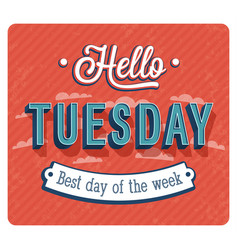 Hello tuesday typographic design vector