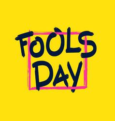 Fools day brush inscription vector