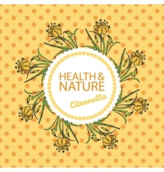 Health and nature collection citronella vector