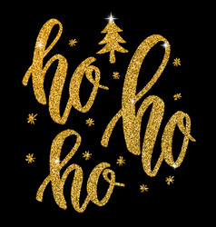 ho ho ho hand drawn lettering in golden style vector image vector image