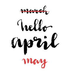 Hello april may hand drawn card with brush vector