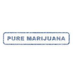 Pure marijuana textile stamp vector