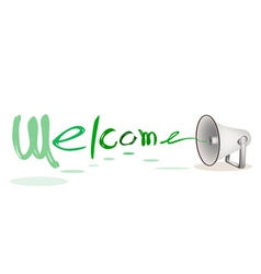 Megaphone shouting word welcome vector