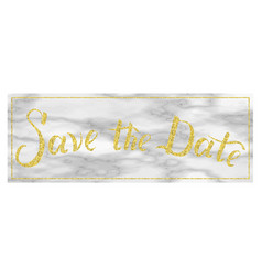 Save the date gold text on marble wedding phrase vector
