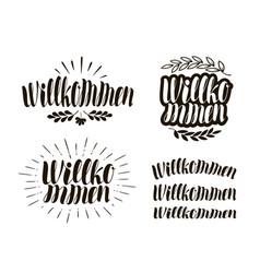 Willkommen handwritten lettering calligraphy vector
