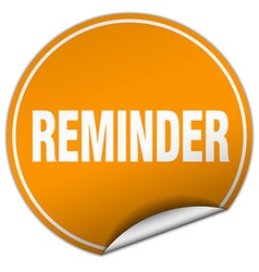 Reminder round orange sticker isolated on white vector
