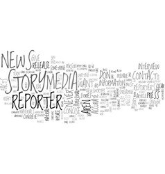 When not to contact a reporter text word cloud vector