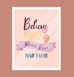 Believe in yourself never lose faith quotes vector