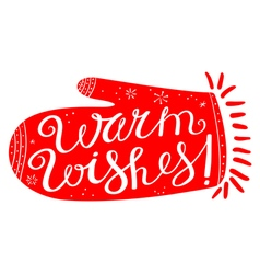 Warm wishes calligraphic lettering in mitten vector