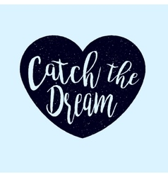 Catch the dream lettering in the heart silhouette vector
