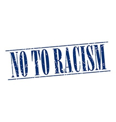 No to racism blue grunge vintage stamp isolated on vector