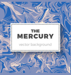 Mercury abstract background vector