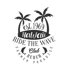 ride the wave hawaii beach club summer paradise vector image vector image
