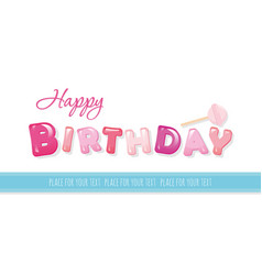 happy birthday banner sweet glossy letters vector image