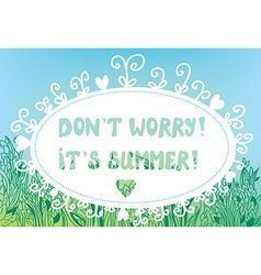 Funny card for summer time with text and grass vector image vector image