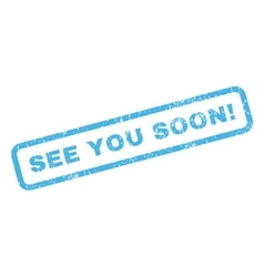 See you soon rubber stamp vector