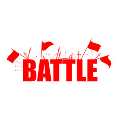 Battle red flags with text arrows and swords vector