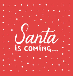 santa is coming christmas vector image