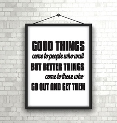 inspirational quote in picture frame on brick wall vector image