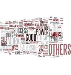 Leadership is power test your ethics text vector