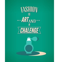 Fashion is art vector