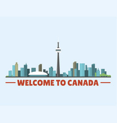 Welcome to canada city downtown buildings vector