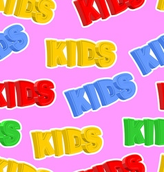 Inscription of colored letters kids kids seamless vector
