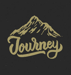 journey mountain hand drawn lettering phrase vector image