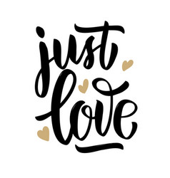 just love hand drawn lettering phrase on white vector image vector image
