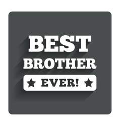 Best brother ever sign icon award symbol vector