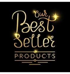 Our best seller products golden handmade lettering vector