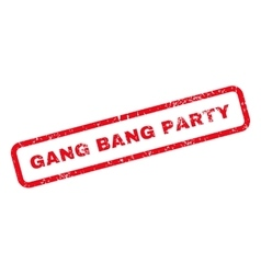Gang bang party text rubber stamp vector